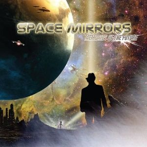 Memories Of The Future, Space Mirrors