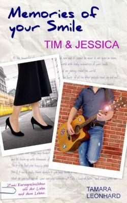 Memories of your Smile: Tim & Jessica, Tamara Leonhard