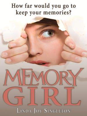 Memory Girl, Linda Joy Singleton