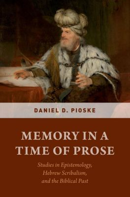 Memory in a Time of Prose, Daniel Pioske