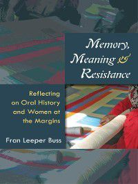 Memory, Meaning, and Resistance, Fran Leeper Buss