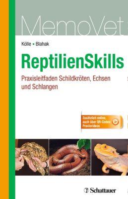 MemoVet: ReptilienSkills - Praxisleitfaden Schildkröten, Echsen und Schlangen, Silvia Blahak, Petra Kölle