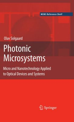 MEMS Reference Shelf: Photonic Microsystems, Olav Solgaard