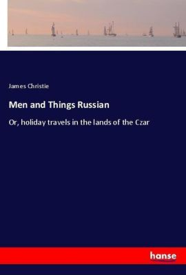 Men and Things Russian, James Christie