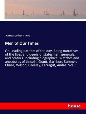 Men of Our Times, Harriet Beecher-stowe
