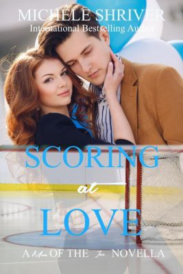 Men of the Ice: Scoring at Love (Men of the Ice, #4), Michele Shriver