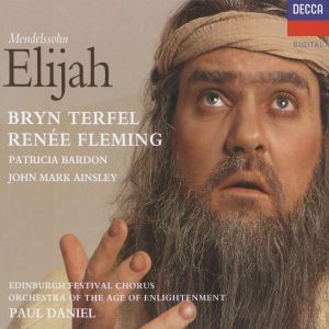 Mendelssohn: Elijah, Fleming, Terfel, Paul Daniel, Oae