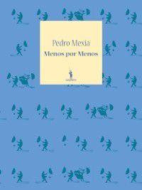 Menos por Menos, Pedro Mexia