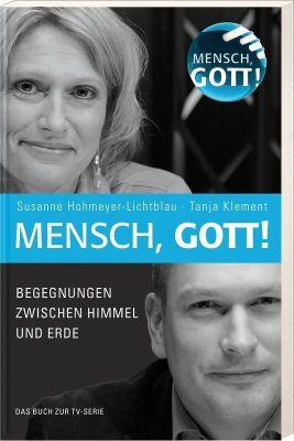 Mensch, Gott!, Susanne Hohmeyer-Lichtblau, Tanja Klement