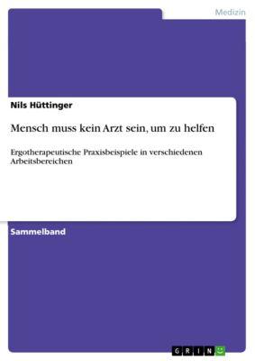 Mensch muss kein Arzt sein, um zu helfen, Nils Hüttinger