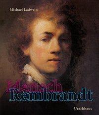 Mensch Rembrandt - Michael Ladwein  