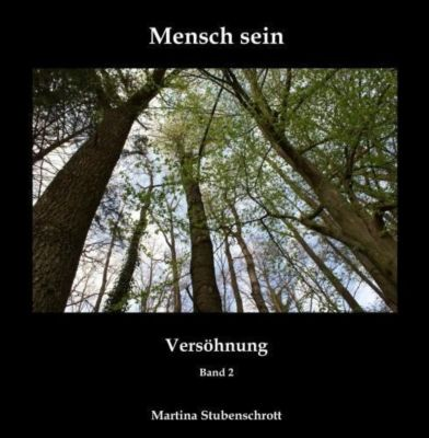 Mensch sein - Versöhnung - Martina Stubenschrott |