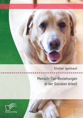 Mensch-Tier-Beziehungen in der Sozialen Arbeit - Stefan Igelhaut pdf epub