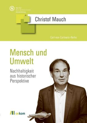 Mensch und Umwelt, Christof Mauch