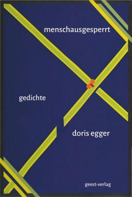 menschausgesperrt, Doris Egger
