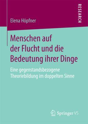 Menschen auf der Flucht und die Bedeutung ihrer Dinge, Elena Höpfner