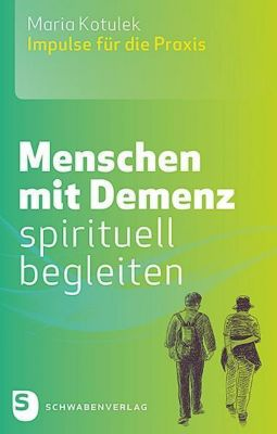 Menschen mit Demenz spirituell begleiten, Maria Kotulek