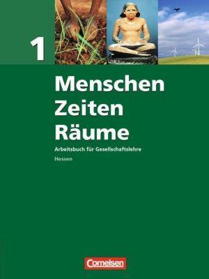 Menschen Zeiten Räume, Arbeitsbuch für Gesellschaftslehre in Hessen, Neue Ausgabe: Bd.1 Schülerbuch