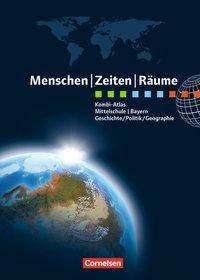 Menschen Zeiten Räume, Atlanten, Regionalausgaben, Neubearbeitung: Kombi-Atlas für Bayern mit Arbeitsheft