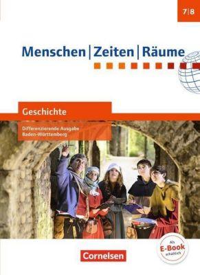 Menschen, Zeiten, Räume - Geschichte, Differenzierende Ausgabe Baden-Württemberg: .2 7./8. Schuljahr, Schülerbuch, Dieter Potente, Peter Brokemper, Elisabeth Köster