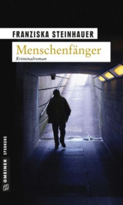 Menschenfänger, Franziska Steinhauer