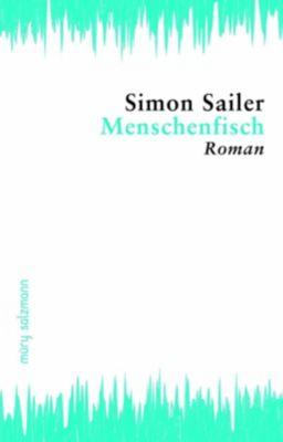 Menschenfisch - Simon Sailer  