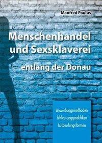 Menschenhandel und Sexsklaverei entlang der Donau, Manfred Paulus