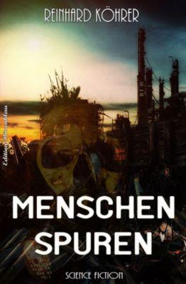 Menschenspuren, Reinhard Köhrer