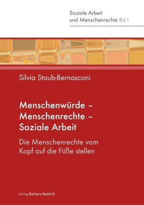 Menschenwürde - Menschenrechte - Soziale Arbeit - Silvia Staub-Bernasconi  