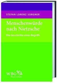 Menschenwürde nach Nietzsche, Stefan L. Sorgner