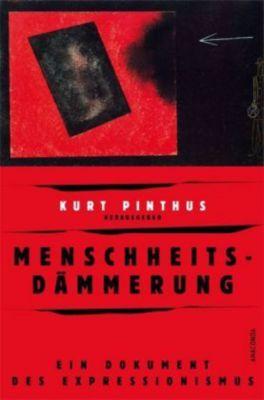 Menschheitsdämmerung, Kurt Pinthus (Hg.)