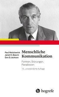 Menschliche Kommunikation, Paul Watzlawick, Janet H. Beavin, Don D. Jackson
