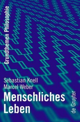Menschliches Leben, Sebastian Knell, Marcel Weber