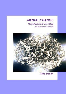 Mental Change, Silke Sieben