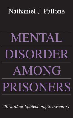 Mental Disorder among Prisoners, Nathaniel J. Pallone