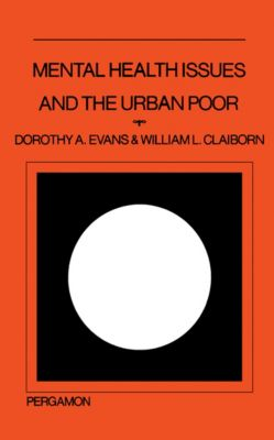 Mental Health Issues and the Urban Poor, Dorothy Alita Evans, William L. Claiborn