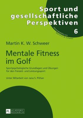 Mentale Fitness im Golf, Martin K. W. Schweer