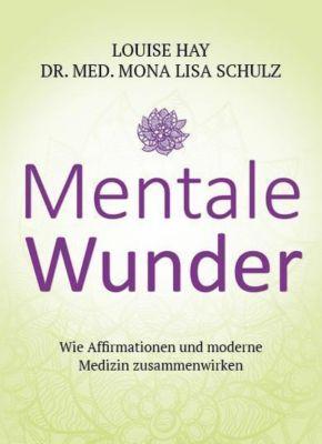 Mentale Wunder, Louise L. Hay, Mona L. Schulz