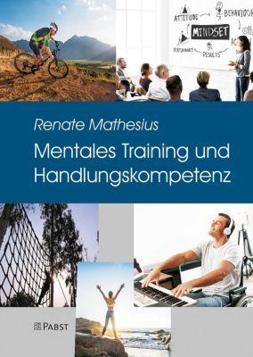 Mentales Training und Handlungskompetenz - Renate Mathesius |