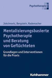 Mentalisierungsbasierte Psychotherapie und Beratung von Geflüchteten