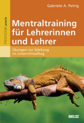 Mentaltraining für Lehrerinnen und Lehrer, Gabriele A. Petrig