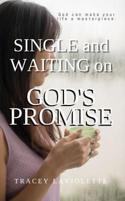 Mentha Publishing House: Single and Waiting on God's Promise, Tracey Laviolette