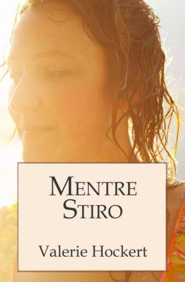 Mentre Stiro, Valerie Hockert