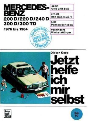 Mercedes Benz 200 D / 220 D / 240 D / 300 D / 300 TD 1976 bis 1984., Dieter Korp