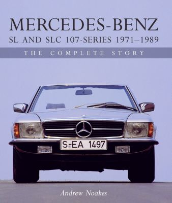 Mercedes-Benz SL and SLC 107-Series 1971-1989, Andrew Noakes