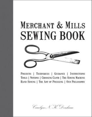 Merchant & Mills Sewing Book, Carolyn Denham, Roderick Field