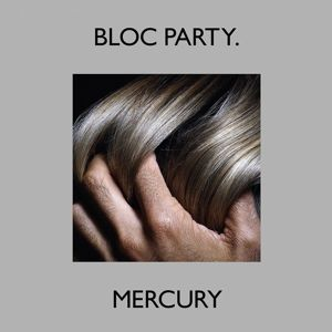 Mercury, Bloc Party