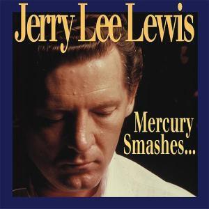 Mercury Smashes..10-Cd & 64, Jerry Lee Lewis