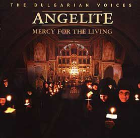 Mercy For The Living, The Bulgarian Voices Angelite