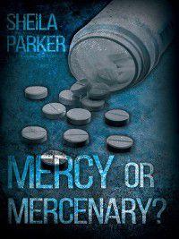 Mercy or Mercenary?, Sheila Parker